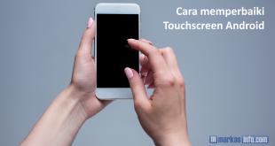 Cara Memperbaiki Touchscreen Android